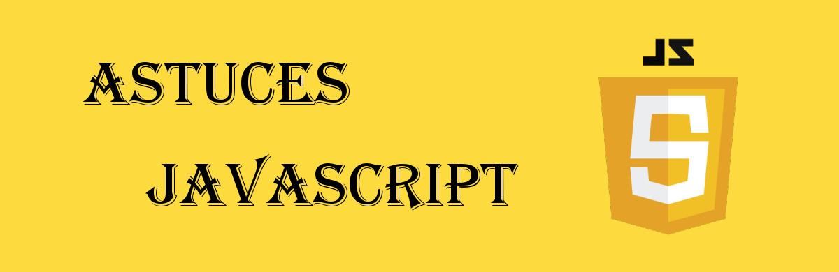 Astuces JavaScript